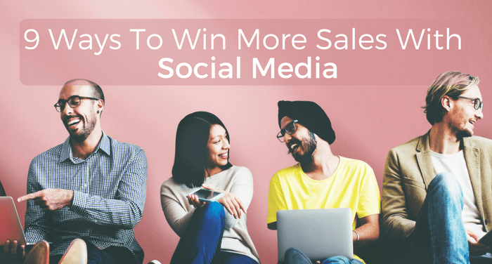 9 Ways to Win More Sales with Social Media
