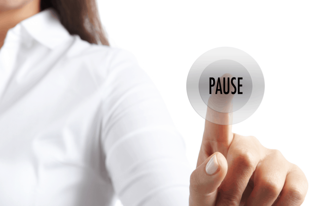 Why leaders need to hit pause.